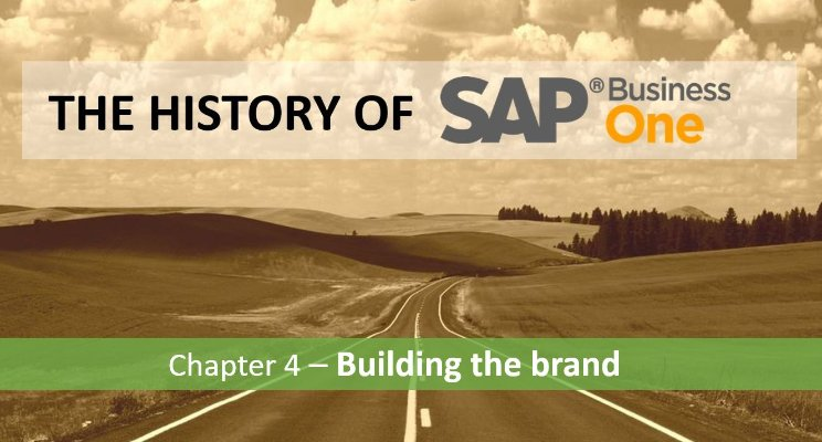 History of SAP Business One - Chapter 4 - Building the brand
