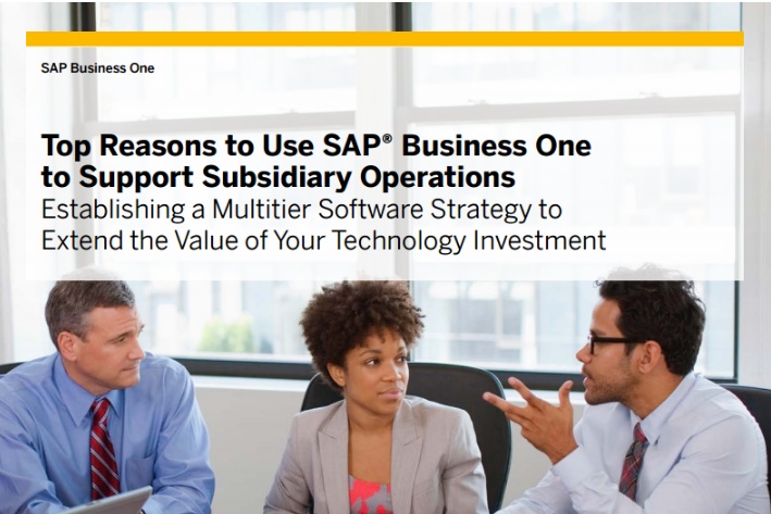 Top Reasons to Use SAP Business One to Support Subsidiary Operations