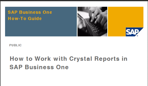 How to Work with Crystal Reports in SAP Business One
